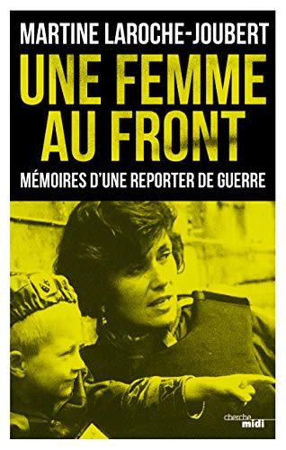 Une femme au front par  Martine LAROCHE-JOUBERT