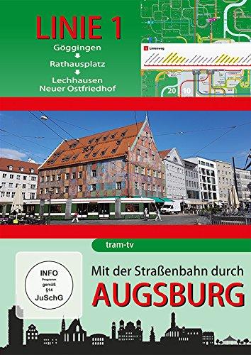 Preisvergleich Produktbild Mit der Straßenbahn durch Augsburg - Linie 1 - Göggingen bis Neuer Ostfriedhof
