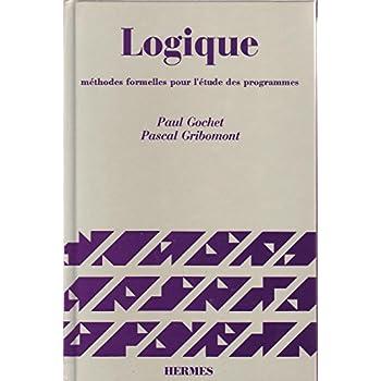 Logique, volume 2 : méthodes formelles pour l'étude des programmes