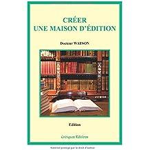 Créer une maison d'édition (2e édition)