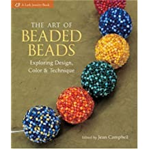 The Art of Beaded Beads: Exploring Design, Color & Technique-