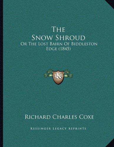 The Snow Shroud: Or the Lost Bairn of Biddleston Edge (1845)