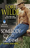 Somebody to Love by Lori Wilde front cover