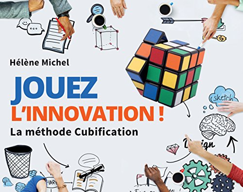 Jouez l'innovation ! La méthode Cubification