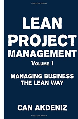 Lean Project Management Volume 1: Managing Business the Lean Way