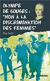 Telecharger Livres Olympe de Gouges Non a la discrimination des femmes (PDF,EPUB,MOBI) gratuits en Francaise