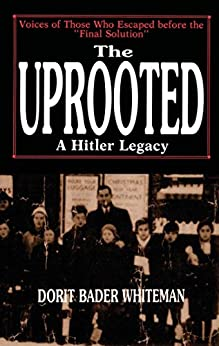The Uprooted: A Hitler Legacy by [Whiteman, Dorit Bader]