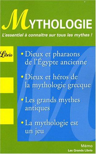 Mythologie: l'essentiel a connaitre sur tous les mythes ! par Claire Lalouette
