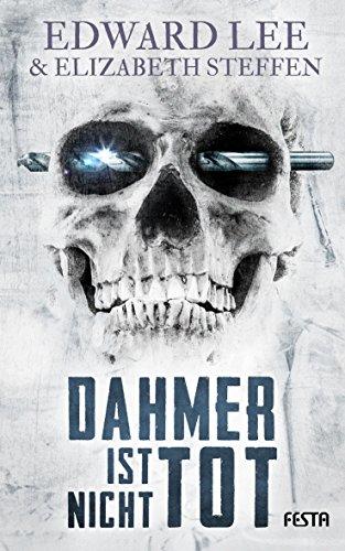 Dahmer ist nicht tot: Thriller