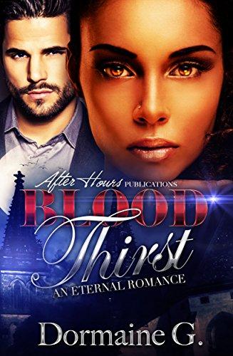 Blood Thirst; An Eternal Romance by [Dormaine G.]