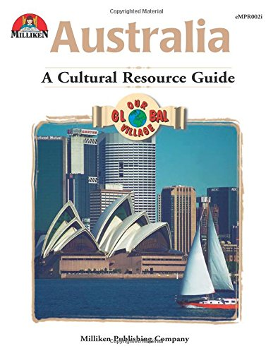 Our Global Village - Australia: A Cultural Resource Guide (Our Glogal Village Series)