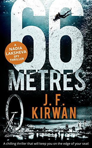 66 Metres: A chilling thriller that will keep you on the edge of your seat! (Nadia Laksheva Spy Thriller Series, Book 1) (English Edition) -