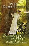Solang die Welt noch schläft: Roman (Die Jahrhundertwind-Trilogie, Band 1) von Petra Durst-Benning (9. März 2012) Gebundene Ausgabe