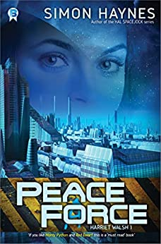 Peace Force: (Book 1 in the Harriet Walsh series) (English Edition) de [Haynes, Simon]