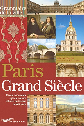 PARIS AU GRAND SIECLE par Nicolas Courtin