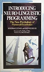 Introducing Neuro-linguistic Programming: The New Psychology of Personal Excellence by John Seymour, and Josep Joseph O'Connor (1990-11-07)