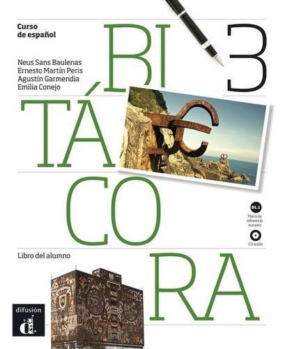 Bitacora 3. Libro del alumno. Con CD Audio. Per le Scuole superiori
