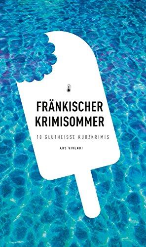 Fränkischer Krimisommer (eBook): 10 glutheiße Kurzkrimis (German ...