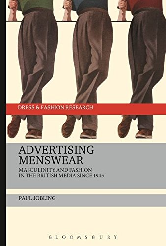 Advertising Menswear: Masculinity and Fashion in the British Media since 1945 (Dress and Fashion Research) Für Alle Männer Art Jeans