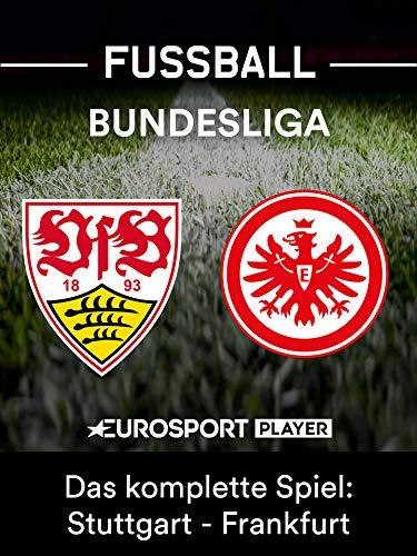 Das komplette Spiel: VfB Stuttgart gegen Eintracht Frankfurt