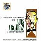 Los Grande Exitos De Luis Arcaraz