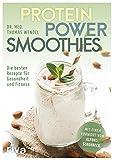 Protein-Power-Smoothies: Die besten Rezepte für Gesundheit und Fitness