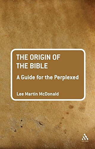 Origin of the Bible: A Guide For the Perplexed (T & T Clark Guides for the Perplexed)