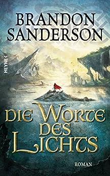 Die Worte des Lichts: Roman (Die Sturmlicht-Chroniken 3) von [Sanderson, Brandon]