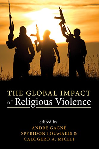 The Global Impact of Religious Violence (English Edition) por Andre Gagne