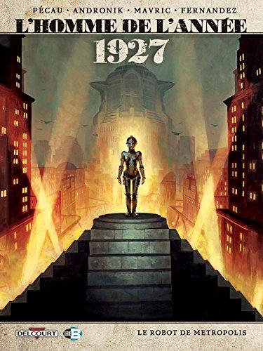 L'homme de l'année (BD) (12) : 1927, le robot de Métropolis : L'homme de l'année