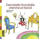 Demoiselle Scarabée cherche un fiancé / texte de Gilles Bizouerne | Bizouerne, Gilles (1978-....). Auteur