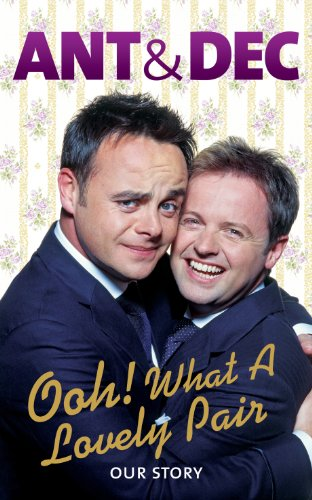 Ooh! What a Lovely Pair: Our Story - from Saturday Night Takeaway's award-winning presenters (English Edition)