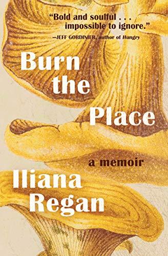 Burn the Place: A Memoir (English Edition)