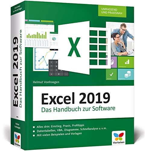 Excel 2019: Das große Excel 2019 Handbuch. Einstieg, Praxis, Profi-Tipps – das Kompendium für die Anwender-Praxis. Aktuell auch zu Excel 2016, 2013, 2010 und 2007