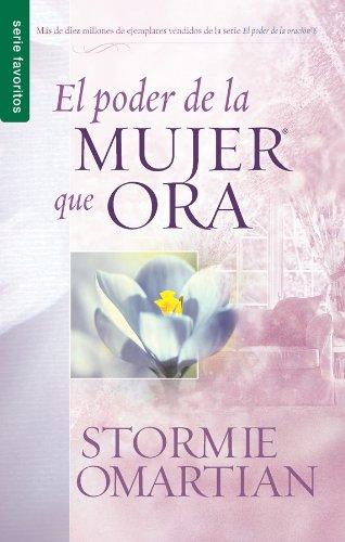 El Poder de la Mujer Que Ora por Stormie Omartian