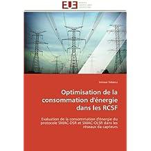 Optimisation de la consommation d'énergie dans les RCSF: Evaluation de la consommation d'énergie du protocole SMAC-DSR et SMAC-OLSR dans les réseaux da capteurs (Omn.Univ.Europ.)
