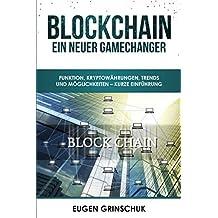 Blockchain – Ein neuer GameChanger: Funktion, Kryptowährungen, Trends und Möglichkeiten – Kurze Einführung