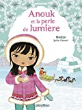 Minimiki - Anouk et la perle de lumière - Tome 11