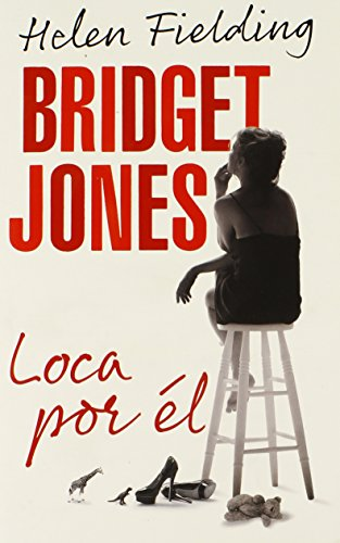Bridget Jones: Loca Por el por MS Helen Fielding