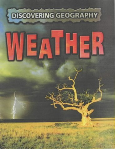 Discovering Geography: Weather by Rebecca Hunter (2004-09-17)