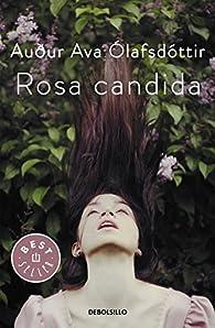 Rosa candida par Auður Ava Ólafsdóttir