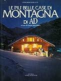 Scarica Libro Le piu belle case di montagna di AD (PDF,EPUB,MOBI) Online Italiano Gratis