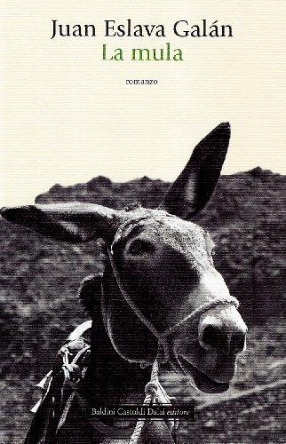 La mula (Romanzi e racconti) por Juan Eslava Galán