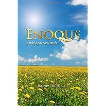 Enoque: e não apareceu mais...