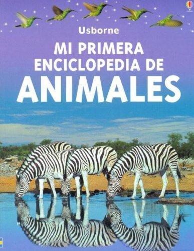 Mi Primera Enciclopedia de los Animales / My First Encyclopedia of Animals (Spanish Edition) by Paul Dowswell (2001-01-01)