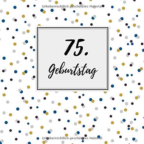 75. Geburtstag: Gästebuch zum Selbstgestalten und Eintragen von Glückwünschen | Format 21,5 x 21,5 cm | Motiv: Punkte blau (Party-ideen 75. Geburtstag Für Mama)