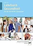 Lehrbuch Gesundheit: für das berufliche Gymnasium - Nicole Dr. Menche, Georg Frie