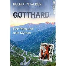 Gotthard: Der Pass und sein Mythos