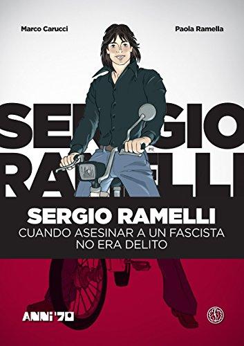 Sergio Ramelli. Cuando asesinar a un fascista no era delito
