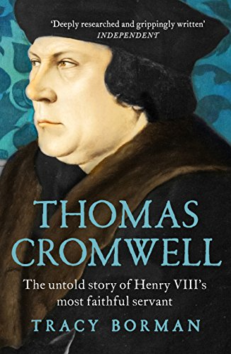 Thomas Cromwell: The untold story of Henry VIII's most faithful servant (English Edition) por Tracy Borman